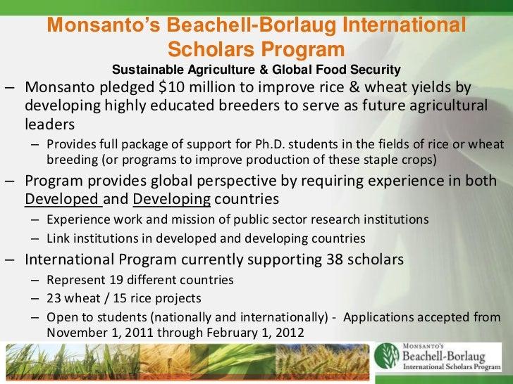 Monsanto's Beachell-Borlaug International                Scholars Program                 Sustainable Agriculture & Global...