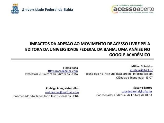 Universidade Federal da Bahia  IMPACTOS DA ADESÃO AO MOVIMENTO DE ACESSO LIVRE PELA  EDITORA DA UNIVERSIDADE FEDERAL DA BA...
