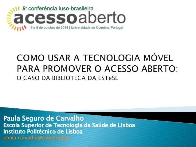 Paula Seguro de Carvalho  Escola Superior de Tecnologia da Saúde de Lisboa  Instituto Politécnico de Lisboa  paula.carvalh...