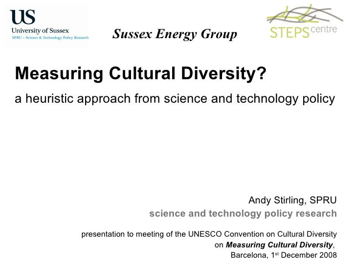 Measuring Cultural Diversity?  a heuristic approach from science and technology policy  Sussex Energy Group Andy Stirling,...