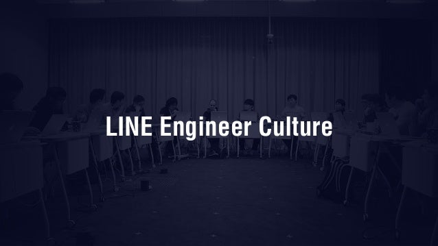 LINE Engineer Culture