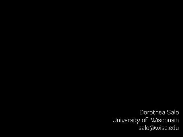 Dorothea SaloUniversity of Wisconsinsalo@wisc.edu