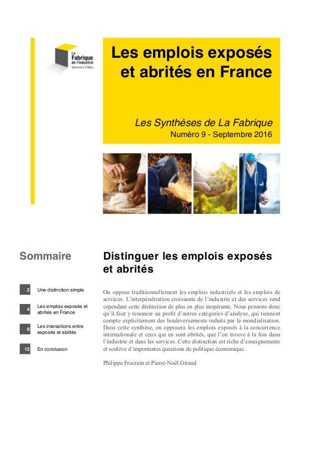 Les emplois exposés et abrités en France Les Synthèses de La Fabrique Numéro 9 - Septembre 2016 Distinguer les emplois exp...