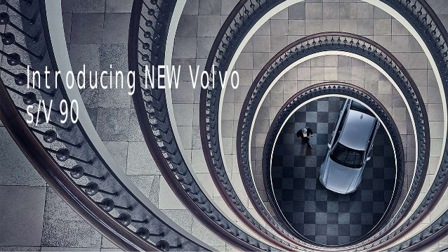 Introducing NEW Volvo s/V 90