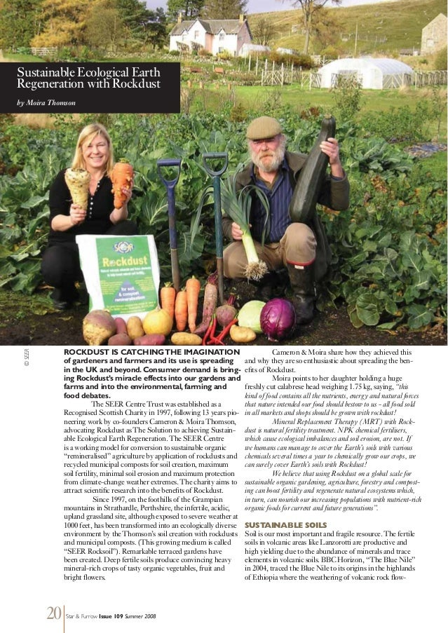 20 Star & Furrow Issue 109 Summer 2008 ROCKDUST IS CATCHINGTHE IMAGINATION of gardeners and farmers and its use is spreadi...