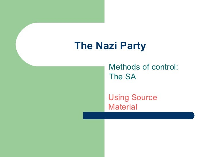 The Nazi Party Methods of control: The SA Using Source Material