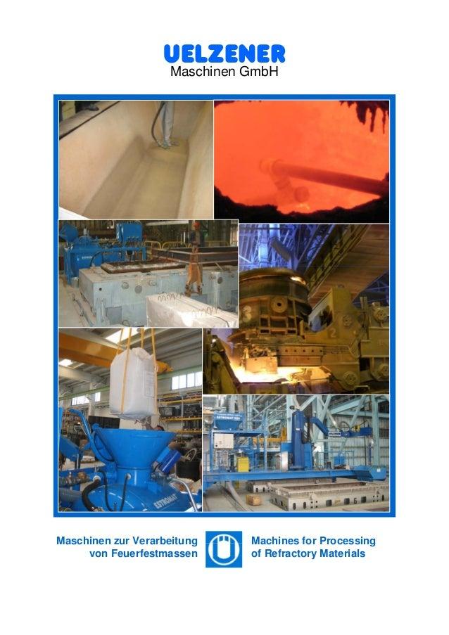 Uelzener  Maschinen GmbH  Maschinen zur Verarbeitung  von Feuerfestmassen  Machines for Processing  of Refractory Material...