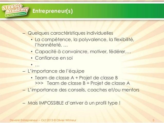 Entrepreneur(s)  – Quelques caractéristiques individuelles • La compétence, la polyvalence, la flexibilité, l'honnêteté, …...