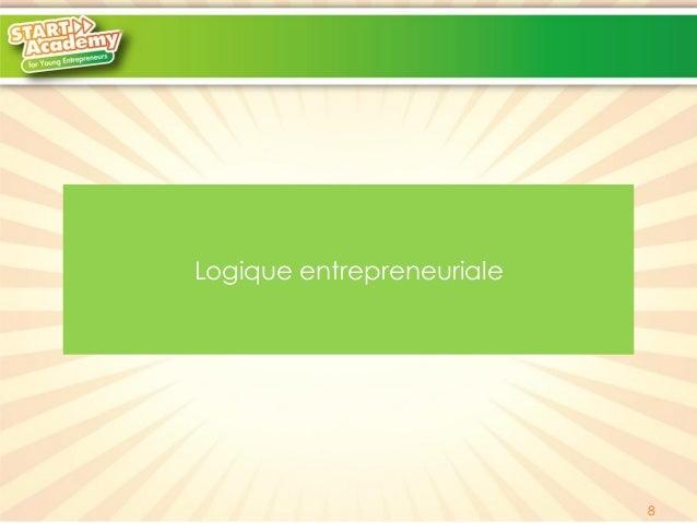 Logique entrepreneuriale  8