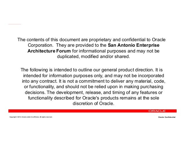 The contents of this document are proprietary and confidential to Oracle Corporation. They are provided to the San Antonio...