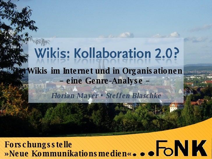 Forschungsstelle  » Neue Kommunikationsmedien « Wikis im Internet und in Organisationen  – eine Genre-Analyse –  Florian M...