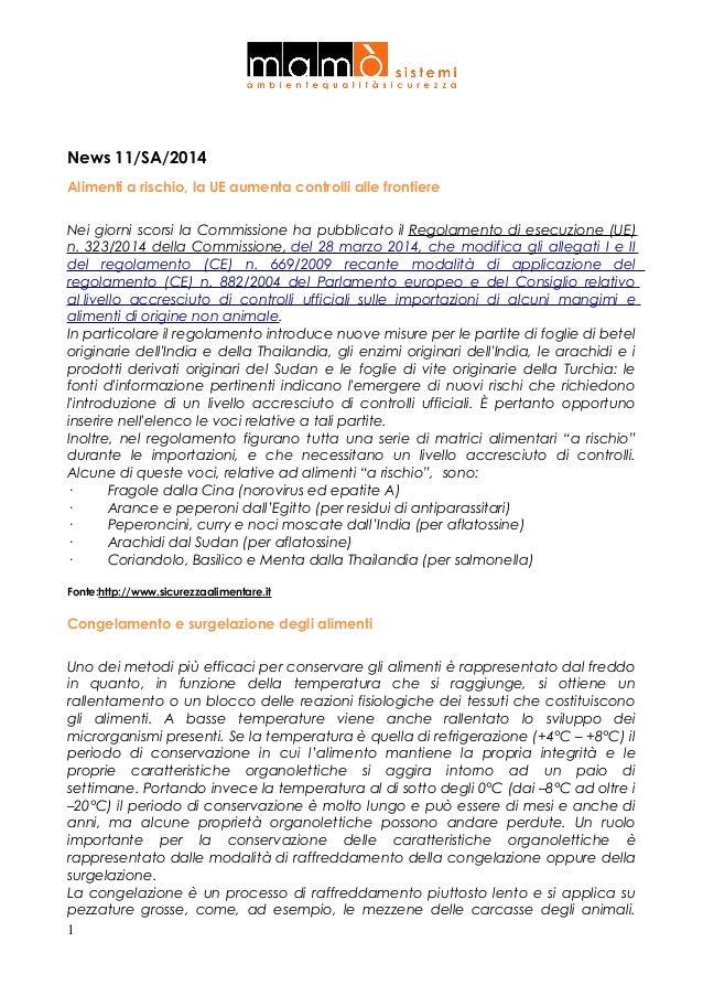 News 11/SA/2014 Alimenti a rischio, la UE aumenta controlli alle frontiere Nei giorni scorsi la Commissione ha pubblicato ...