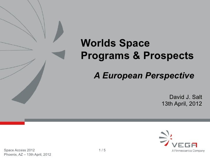 Worlds Space                                 Programs & Prospects                                   A European Perspective...