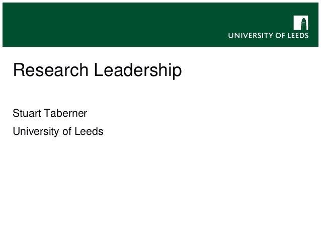 Research Leadership Stuart Taberner University of Leeds