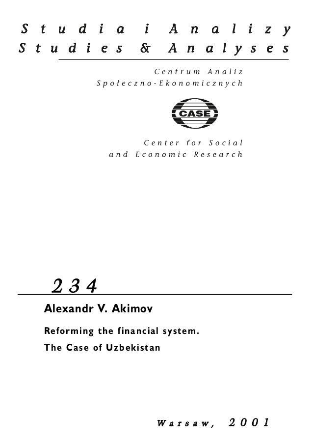 2 3 4  Alexandr V. Akimov  Reforming the financial system.  The Case of Uzbekistan  W a r s a w , 2 0 0 1