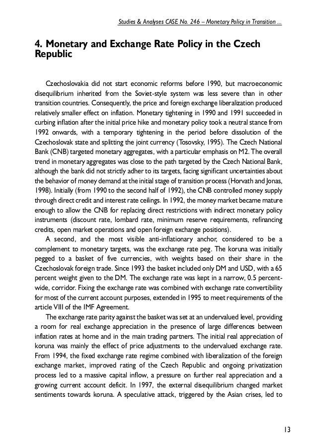 the monetary policy of czech republic essay The collapse of communism in the czech republic (then  a cautious fiscal  policy-in particular a surplus budget in 1990-and a cautious monetary policy   this essay is based on a longer paper delivered at a conference.