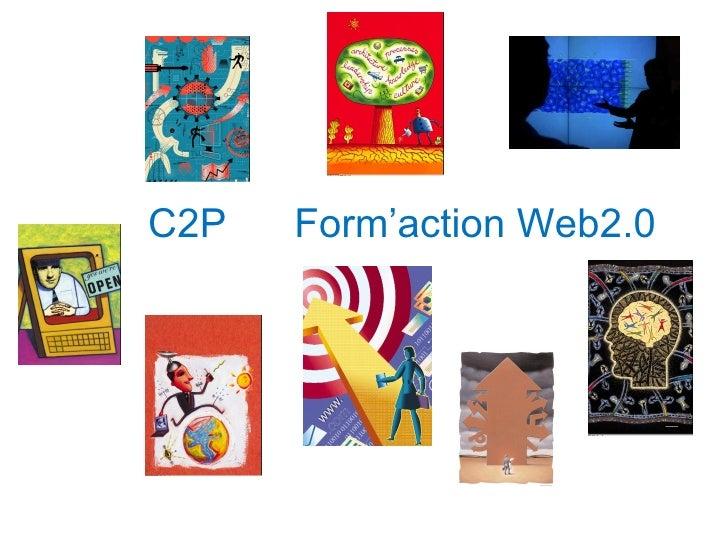 C2P  Form'action Web2.0