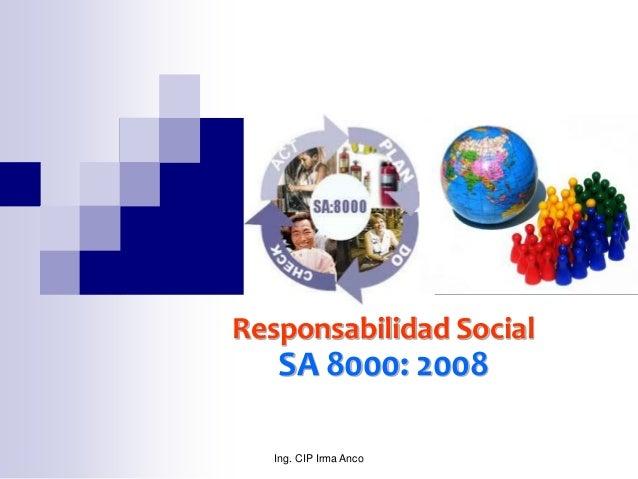 Ing. CIP Irma AncoResponsabilidad SocialSA 8000: 2008