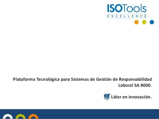 Plataforma Tecnológica para Sistemas de Gestión de Responsabilidad Laboral SA 8000. Líder en innovación.