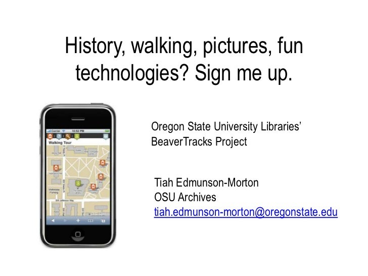 History, walking, pictures, fun technologies? Sign me up.<br />Oregon State University Libraries' BeaverTracks Project<br ...