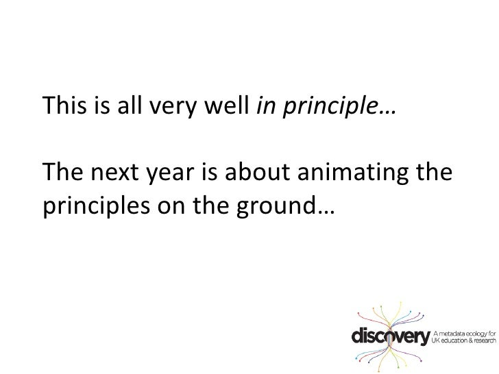This is all very well in principle…<br />The next year is about animating the principles on the ground…<br />