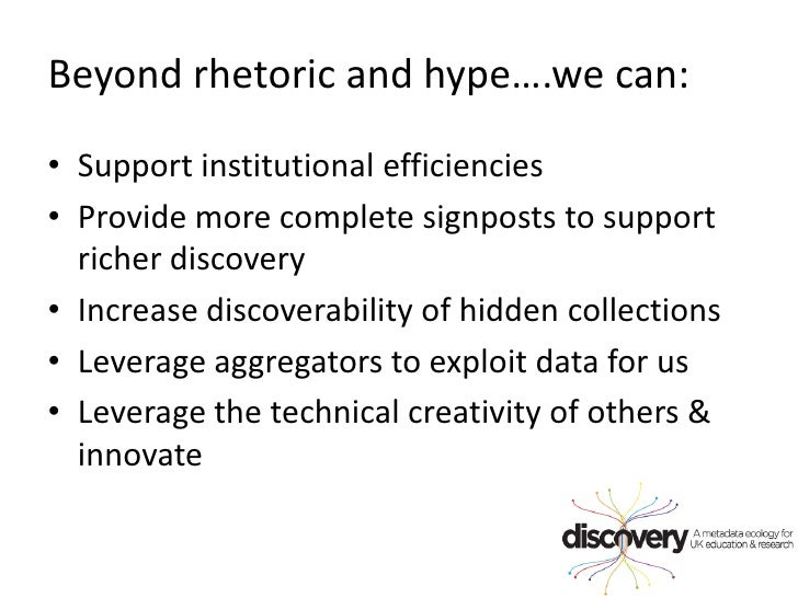 Beyond rhetoric and hype….we can:<br />Support institutional efficiencies<br />Provide more complete signposts to support ...