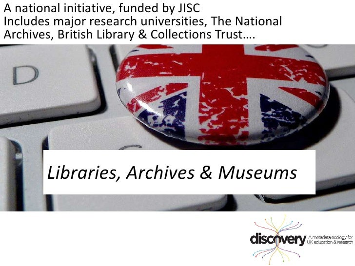 A national initiative, funded by JISC<br />Includes major research universities, The National Archives, British Library & ...