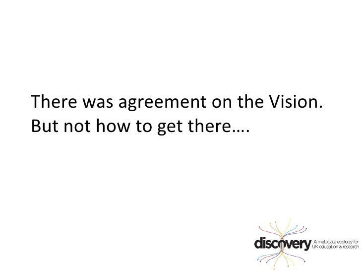 There was agreement on the Vision. But not how to get there….<br />