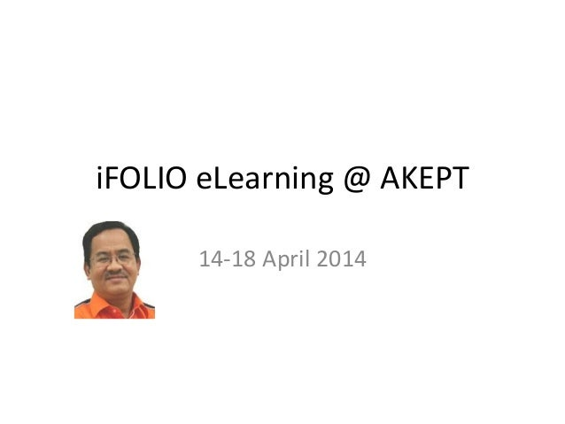 iFOLIO eLearning @ AKEPT 14-18 April 2014