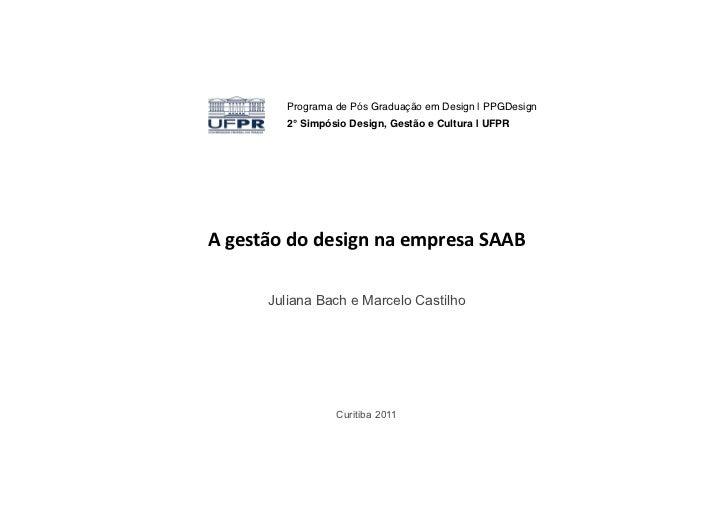 Programa de Pós Graduação em Design | PPGDesign!             2° Simpósio Design, Gestão e Cultura | UFPR!A gestão do ...