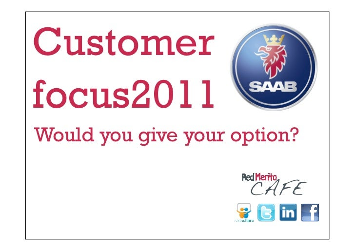 Customerfocus2011Would you give your option?                     CAFE