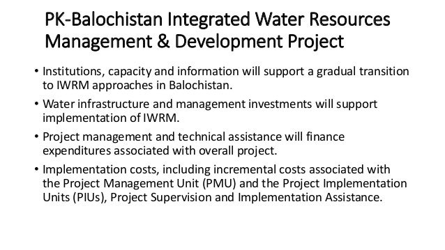 PK-Balochistan Integrated Water Resources Management & Development Project • Institutions, capacity and information will s...
