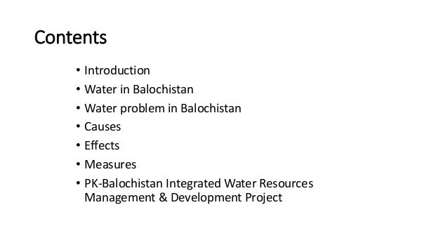 Contents • Introduction • Water in Balochistan • Water problem in Balochistan • Causes • Effects • Measures • PK-Balochist...