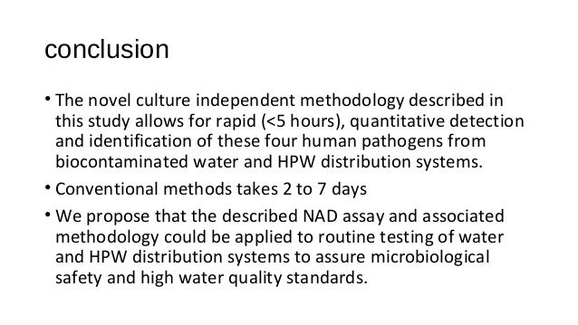 conclusion • The novel culture independent methodology described in this study allows for rapid (<5 hours), quantitative d...