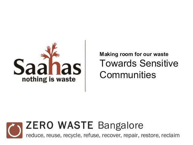 Making room for our waste                               Towards Sensitive                               CommunitiesZERO WA...