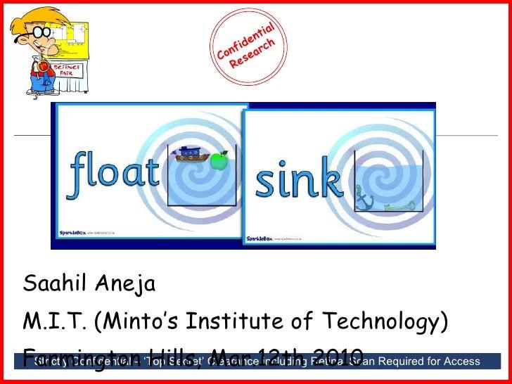 Saahil Aneja M.I.T. (Minto's Institute of Technology) Farmington Hills, Mar.12th 2010 Strictly Confidential – 'Top Secret'...