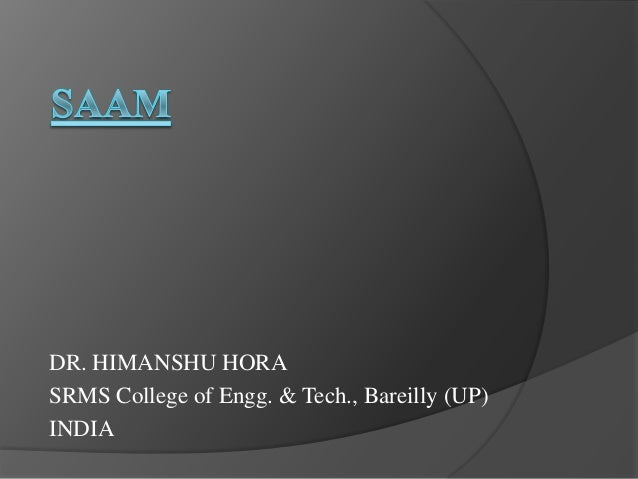 DR. HIMANSHU HORA SRMS College of Engg. & Tech., Bareilly (UP) INDIA