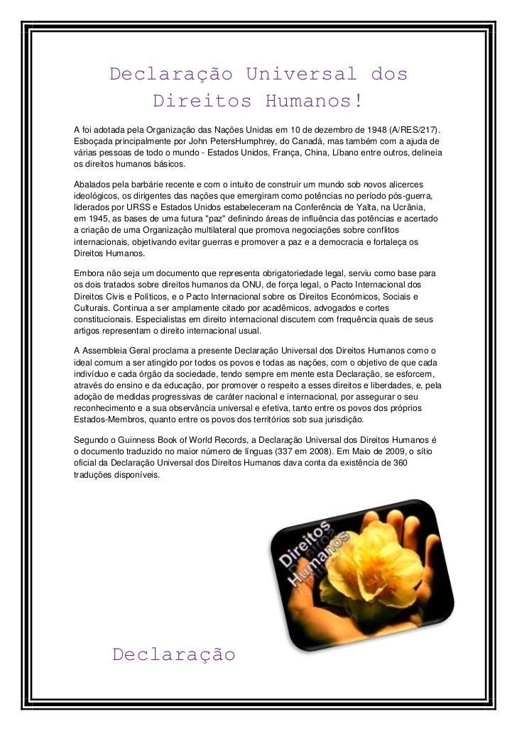 Declaração Universal dos           Direitos Humanos!A foi adotada pela Organização das Nações Unidas em 10 de dezembro de ...