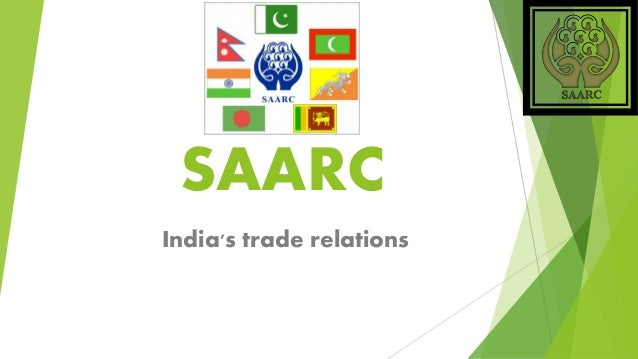 india s trade with saarc nations Title: a study on india's trade relationship with saarc countries with special reference to sata: author: venkatesh,m drsudarsanan, pillai p: abstract: the present study reveals that there.