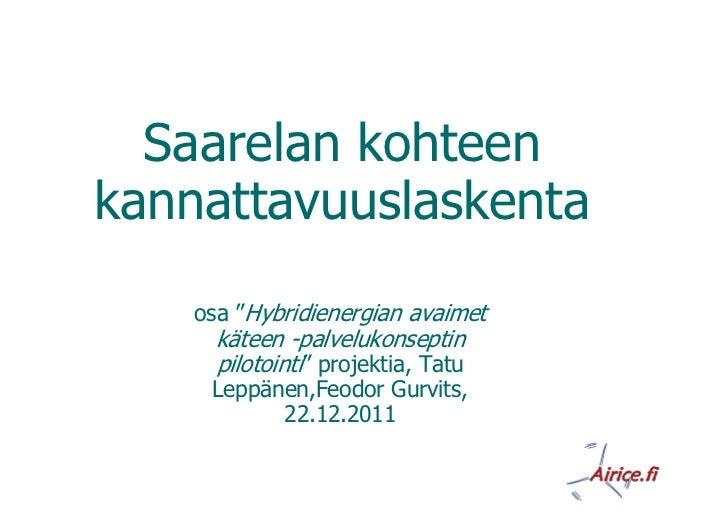 """Saarelan kohteenkannattavuuslaskenta    osa """"Hybridienergian avaimet      käteen -palvelukonseptin      pilotointi"""" projek..."""