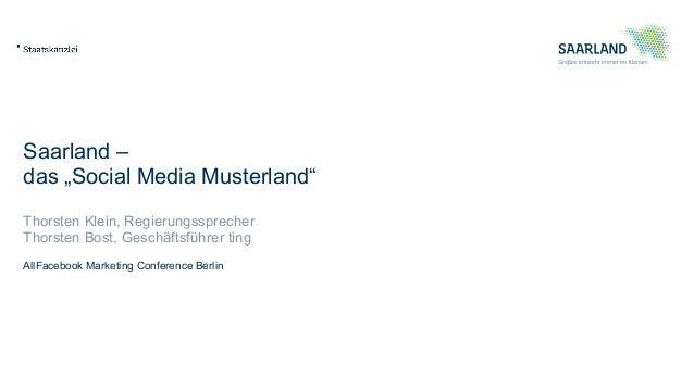 """Saarland – das """"Social Media Musterland"""" Thorsten Klein, Regierungssprecher Thorsten Bost, Geschäftsführer ting AllFaceboo..."""