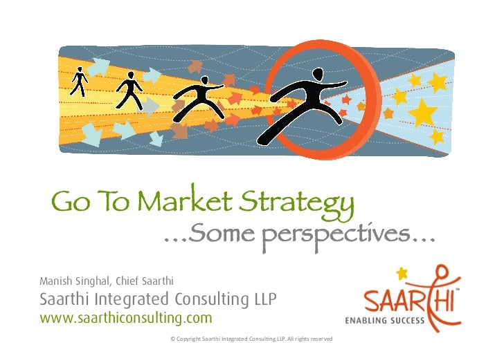 …Some perspectives…Manish Singhal, Chief SaarthiSaarthi Integrated Consulting LLPwww.saarthiconsulting.com                ...