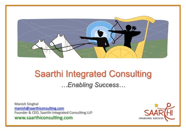 Manish  Singhal   manish@saarthiconsul2ng.com   Founder  &  CEO,  Saarthi  Integrated  Consul2ng  LLP  ...