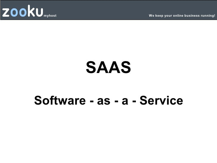 Z oo ku myhost  We keep your online business running! SAAS Software - as - a - Service