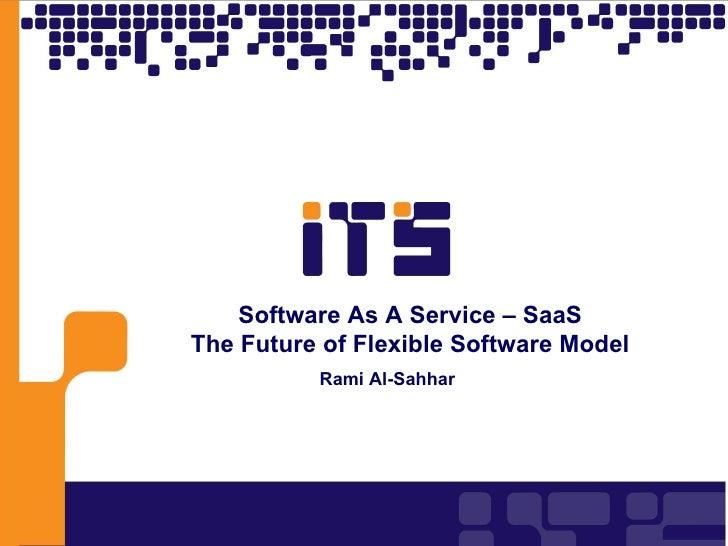 Software As A Service – SaaS The Future of Flexible Software Model Rami Al-Sahhar