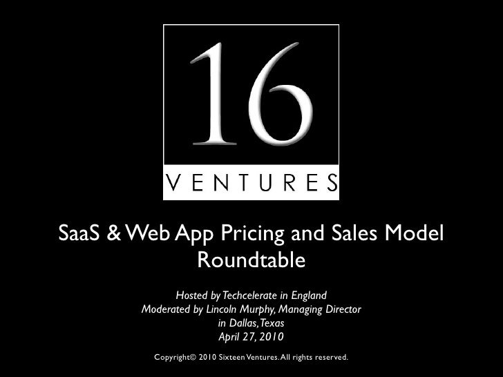 SaaS & Web App Pricing and Sales Model              Roundtable               Hosted by Techcelerate in England         Mod...