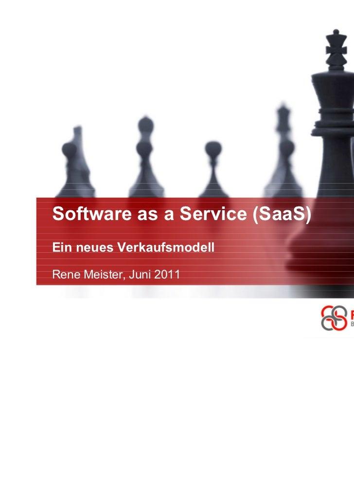 Software as a Service (SaaS)Ein neues VerkaufsmodellRene Meister, Juni 2011