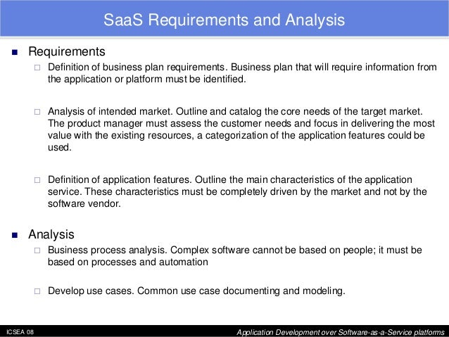 """ICSEA 08 Application Development over Software-as-a-Service platforms  SaaS Requirements and Analysis  """"  Requirements  … ..."""