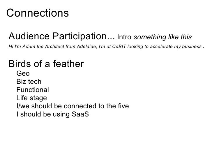 Connections  Audience Participation... Intro something like this Hi I'm Adam the Architect from Adelaide, I'm at CeBIT loo...