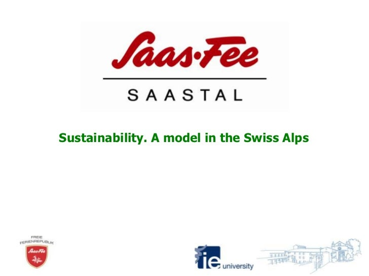 Sustainability. A model in the Swiss Alps